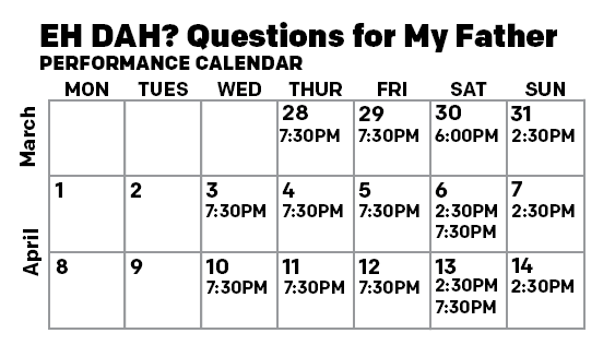 NYTW / EH DAH? QUESTIONS FOR MY FATHER